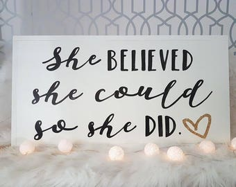 She believed she could so she did wood sign 32x16""