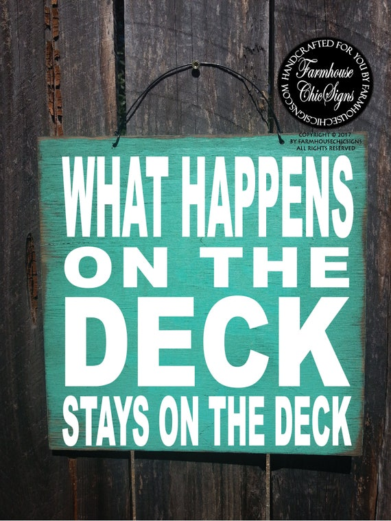 deck, what happens on the deck sign, deck signs, deck decoration, funny sign, what happens sign, new deck, new homeowner, housewarming gift