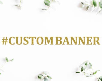 "5"" CUSTOM HASHTAG BANNER (C5) - uppercase - Social Media # hashtag / wedding / bachelorette / birthday/ photobooth / backdrop / party decor"