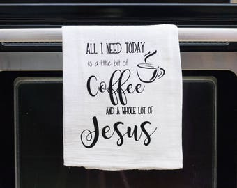 Little bit of coffee, whole lot of jesus, Funny kitchen towel, funny dish towel, funny tea towel, flour sack towel, kitchen gift