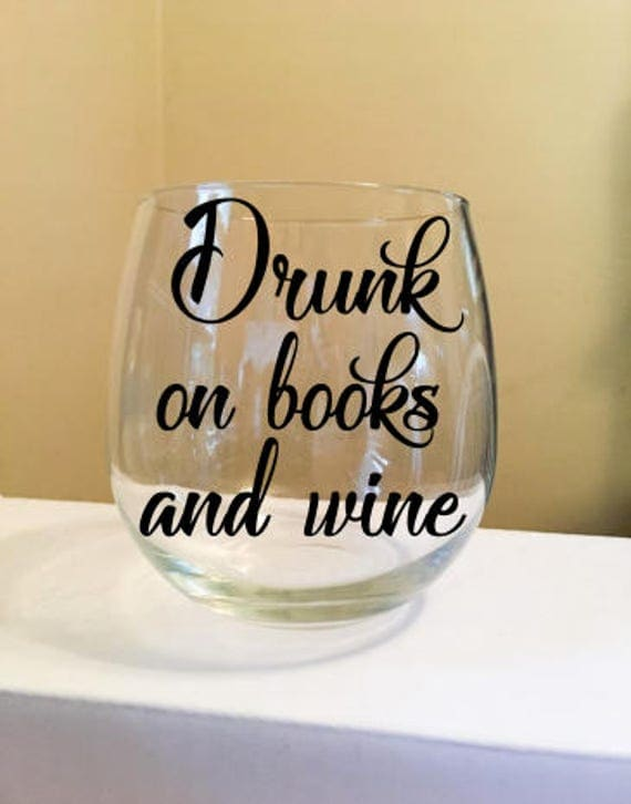 Drunk On Books and Wine Stemless Wine Glass
