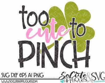 Too cute to pinch svg, St Patricks svg, socuteappliques, St Patricks day SVG, distressed clover svg, green svg, shamrock svg, irish svg