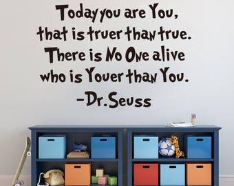 Dr. Seuss - Today you are You - Vinyl Wall Decal-Kids Room Playroom Classroom Decor Nursery Wall Art Dr Seuss