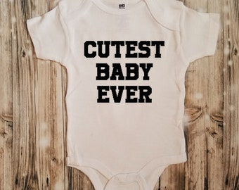 Cutest Baby Ever Bodysuit - Baby Shower Gift - Baby Bodysuit - Unisex Baby Clothing - Cute Baby - Cute Baby Contest - Prettiest Baby Ever