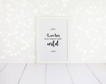 Love Her But Leave Her Wild - Framed A4 Print - Quote Print, Wild Print, Wild At Heart, Free Spirit, Freedom Quote, Wild Quote, Female Quote