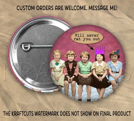 Will Never Rat You Out Button Flair #60 Pinback Flatback or Magnet