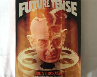 FUTURE TENSE: The Cinema Of Science Fiction (Paperback Reference by John Brosnan)