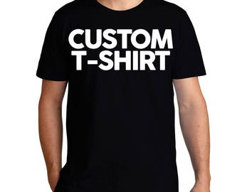 Get your own text on your personalized Men T-shirt