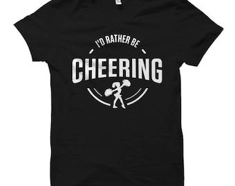 I'd Rather Be Cheering Shirt, Cheerleader Shirt, Cheerleader Gift, Cheering Shirt, Cheering Gift, Cheer Shirt, Cheer Gift, Cheer Coach Shirt