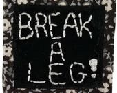 BREAK A LEG! || Theatre Embroidery Font Embroidered Patch | Cool Patch Punk College Backpack | Back to School Canvas Backpack | Back Patch