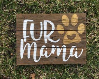 Fur Mama, Dog sign, Dog lover sign, Pet sign, Dog decor, Pet Decor, Dog Rescue, Dog Lover gift, Dog gift, Pet gift, Dog fur sign, Love pet