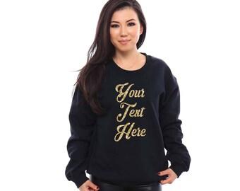 Design Your Own Sweatshirt / Custom Shirts / Custom Sweatshirts / Custom T-Shirts / Personalized Shirts / Customize Your Own Sweatshirt