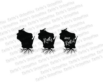 Wisconsin Roots Deep Rooted 3 State Versions SVG DXF or PNG digital file for use with cutting machines Cricut Silhouette