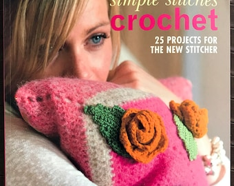 Simple Stitches Crochet, 25 projects for the stitcher, Paperback book