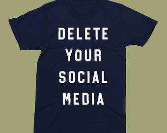 Delete Your Social Media Shirt