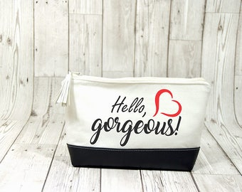 Hello gorgeous make up bag Bridesmaid gift, Cosmetic pouch Personalized Makeup Bag Hello gorgeous pouch zipper bag, hello gorgeous gift
