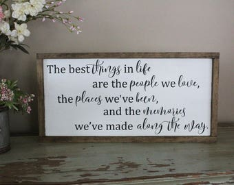 The Best Things in Life are the People We Love, The Places We've Been Framed Wood Sign, Family Sign, Living Room Sign, Statement Piece