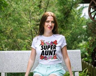 Aunt shirt / Aunt t shirt / Aunt gift / Gift for aunt / Best aunt ever shirt / Gifts for aunts / Best aunt shirt / Super aunt shirt /
