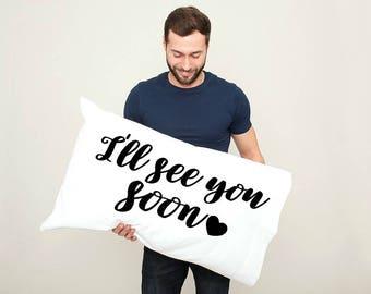 Long Distance Relationship Pillowcase, Boyfriend, Girlfriend, Friendship, If you miss me, I miss you, Boyfriend gift