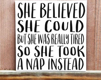 Funny Sign - Hand Painted Canvas - Mom Sign - She Believed She Could But She Was Really Tired Sign - Motivational Quote - Quote on Canvas