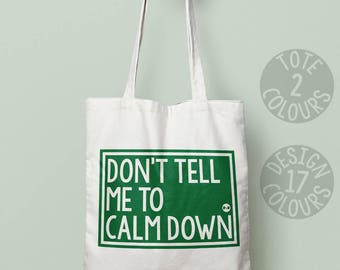 Don't tell me to calm down cotton tote bag, canvas tote bag, personalized for best friend birthday gift for feminist human rights pro choice