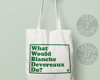 Blanche Devereaux reusable tote bag, canvas tote bag, golden girls, 80's tv show, retro gift for mum, book bag shoulder bag eco friendly bag