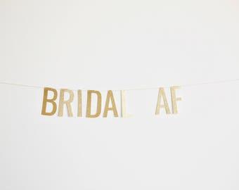 Bridal AF Banner - Glitter Bridal Shower Banner, Bachelorette Banner