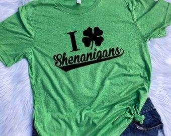 I love Shenanigans UNISEX T-shirt St. Patricks day shirt, St. Patricks day, Shenanigans shirt, Funny st. Patricks shirt, Shenanigans shirt