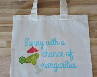 Sunny With A Chance Of Margaritas Tote Bag