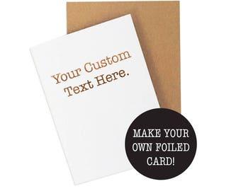 Create Your Own Card, Personalized Card, Custom Card, Custom Anniversary Card, Custom Birthday, Wedding Card, Create A Card, Foiled Card