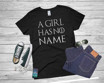 Game of Thrones, Game of Thrones Tshirt, A Girl Has No Name