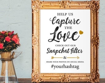 Wedding snapchat filter sign - check out our snapchat filter - help us capture the love - wedding hashtag sign - PRINTABLE 8x10 - 5x7