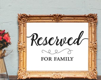 reserved wedding sign - reserved for family - reserved seating sign - PRINTABLE - 8x10 - 5x7