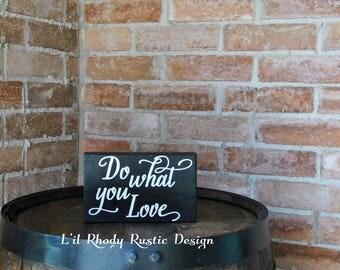 Do What You Love Wood Sign, Home Decor, Painted Sign, Art for Home, Home Wall Decor