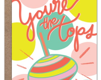 You're The Tops   Valentines Day Card   Love Card   Friendship Card   Spinning Top   Word Play
