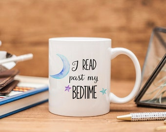 I Read Past My Bedtime Ceramic Mug - Bookish Gift - Book Lover Gift - Book Mug