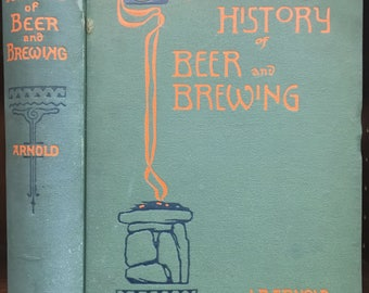 Origin and History of Beer and Brewing. J. P. Arnold, signed to Bosch Brewing Co. Antique 1911 book ale, fermentation, alcohol, homebrew