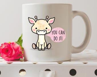 You Can Do It Giraffe Mug | Motivational Mug | Cute Mugs | Funny Mugs | Mug of Motivation | Coffee Mug | Funny Quote | Gifts For Friends |