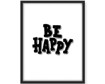 Be Happy, printable quote, Hand lettering, Hand drawn, typography, black and white art, doodle, illustration, home decor, wall art