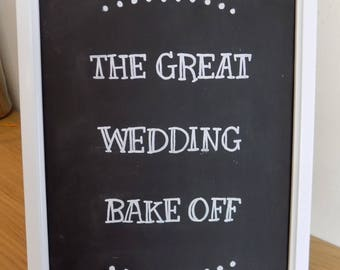 The Great Wedding Bake Off Chalkboard Sign Frame