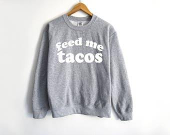 Feed Me Tacos Sweatshirt - Tacos Shirt - Fitness Shirt - Funny Fitness Shirt - Gym Shirt - Yoga Outfit - Yoga Shirt - Gym - Fitness Gift