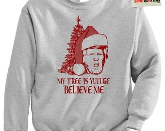 Donald Trump Christmas tree is yuge huge tacky ugly funny for president conservative holiday santa claus elf sweatshirt sweater drunk party