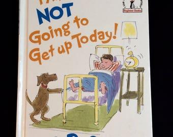 I Am Not Going To Get up Today! - Dr. Seuss - Vintage Hardback Book - Beginner Books