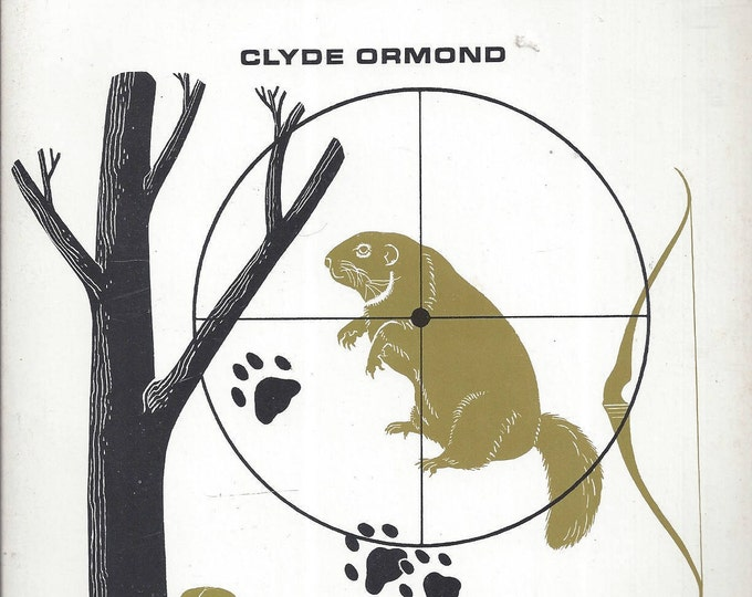 An Outdoor Life Skill Book-Small Game Hunting by Clyde Ormond  (Paperback)