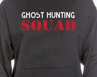 Ghost Hunting Squad Hoodie - Funny Halloween Hoodie - Ghost Hunting Hoodie