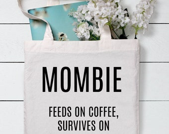 Mombie, Funny Bag, Tote, Gym bag, Shopping bag, Book Bag, Market Bag, Canvas Tote Bag