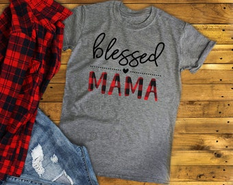 Blessed Mama Buffalo Plaid Shirt / Mom Shirt /  Mama Shirt / Inspirational / Blessed