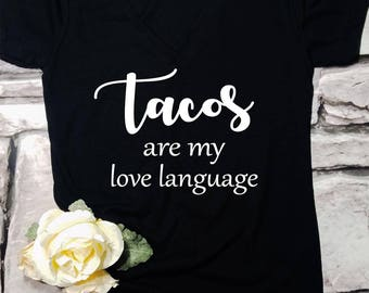Tacos are my love language, taco shirt, taco tuesday shirt, love tacos shirt, happy hour shirt, funny womens taco shirt, Cinco de Mayo shirt