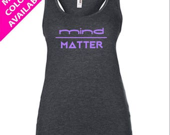 MIND OVER MATTER - Women's Custom Tank, Workout Tank Top, Motivational/Funny Gym Shirt, Fitness Tank Top
