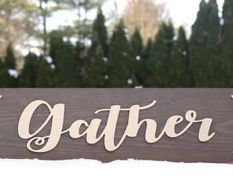 Gather Sign Farmhouse Style | Wood Gather Sign | Wood Sign | Sign sayings | kitchen Sign | Large Gather sign